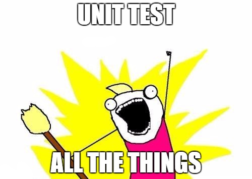 unit-test-all-the-things.png